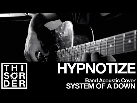 System Of A Down's HYPNOTIZE Acoustic Cover • This Order