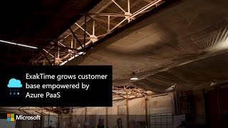 ExakTime grows customer base empowered by Azure PaaS.