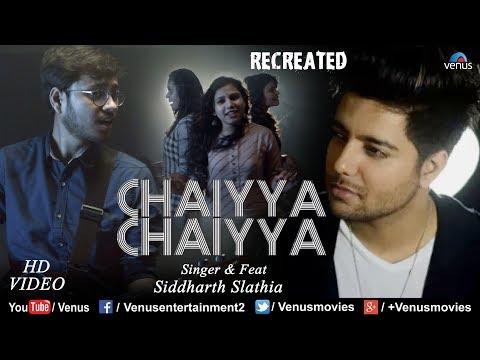 Chaiyya Chaiyya - Recreated   Siddharth Slathia   Dil Se   Shahrukh Khan   90's Superhit Hindi Songs