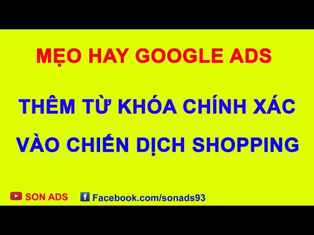 [SON ADS] Tập Lệnh Thêm Từ Khóa Chính Xác Vào Chiến Dịch Google Shopping Ads