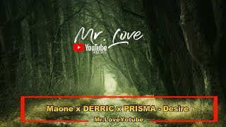 Maone x DERRIC x PRISMA - Desire