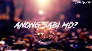 Shanti Dope - Anong Sabi mo Lyrics