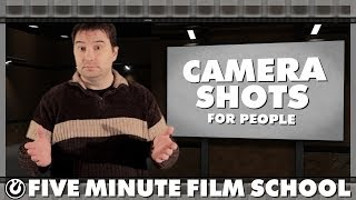 Camera Shots For People - Five Minute Film School
