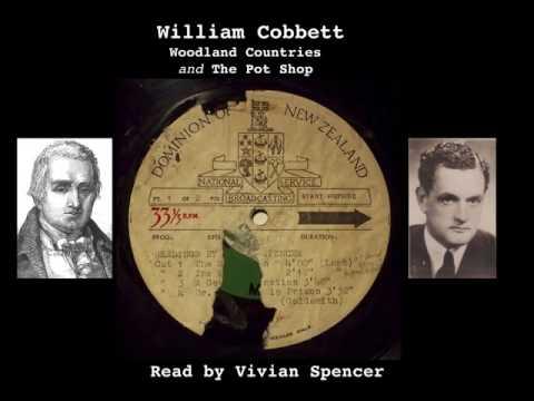 William Cobbett - Woodland Countries and The Pot Shop - read by E V Spencer 1950