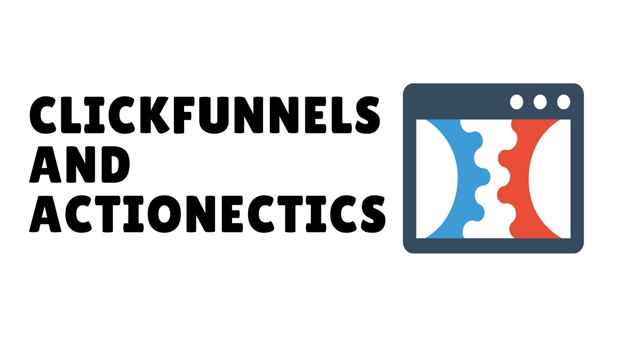 The Of Clickfunnels Actionetics