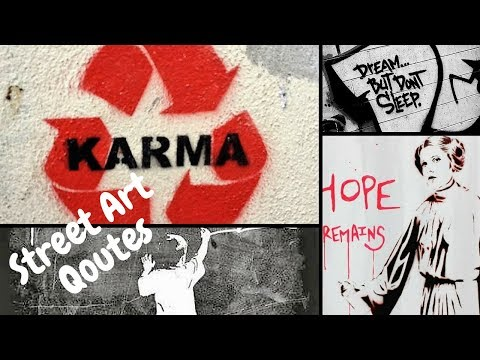 Over 100 most amazing global Street Art  Quotes