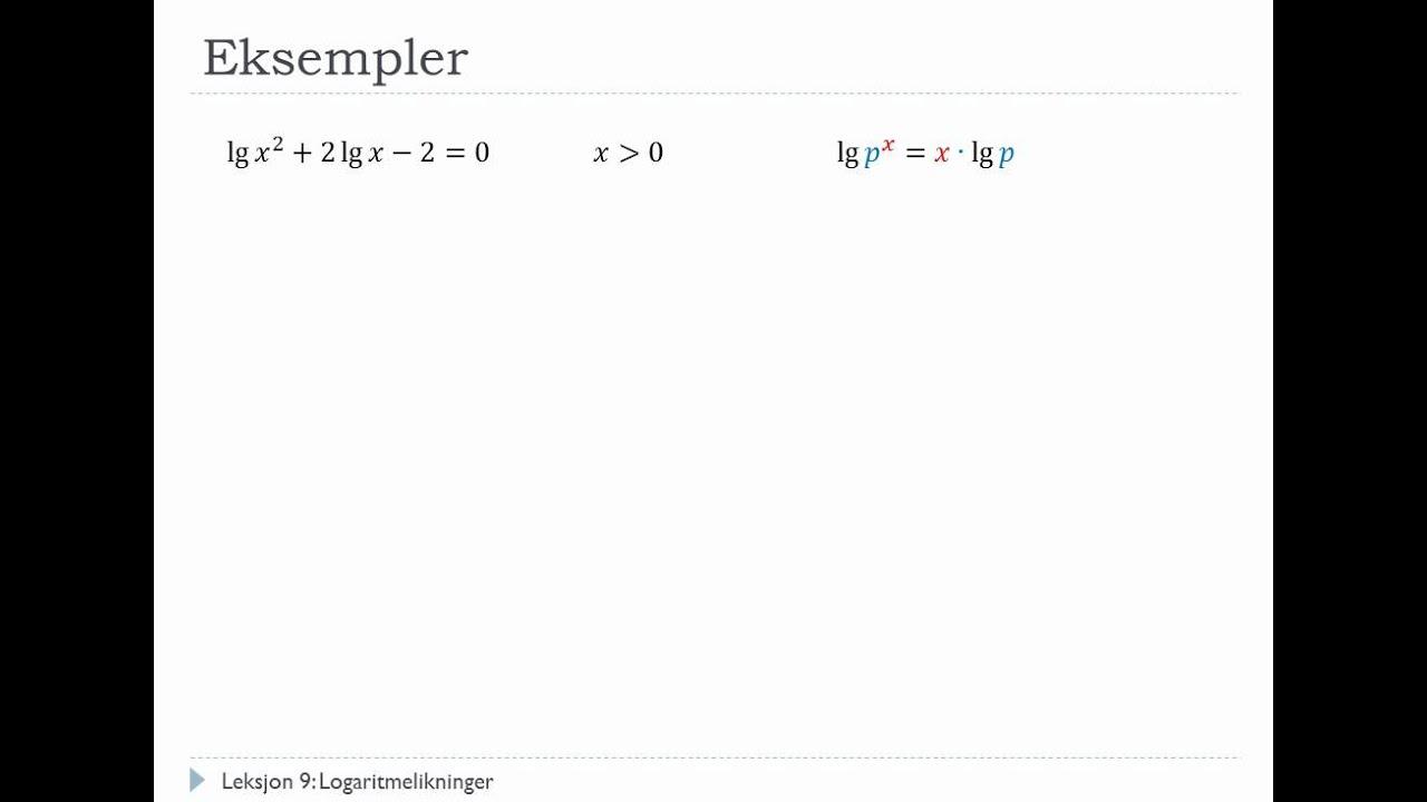 Matematikk S1 - #9 - Logaritmelikninger