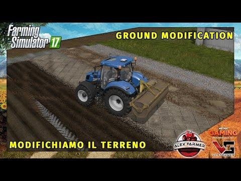 GROUND MODIFICATION | MODIFICHIAMO IL TERRENO - FARMING SIMULATOR 17