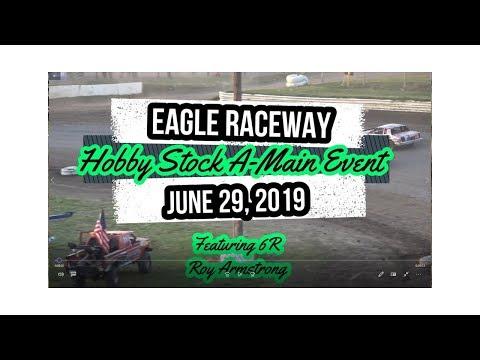 06/29/2019 Eagle Raceway Hobby Stock A-Main Event
