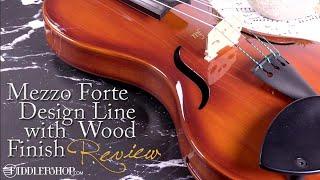 Mezzo Forte Design Line Violin With Wood Finish