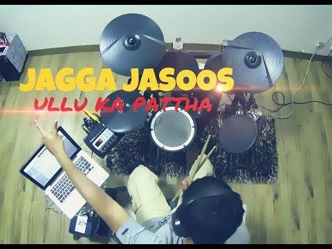 Jagga Jasoos - Ullu ka Pattha - Drums Remix (Parth Saini)