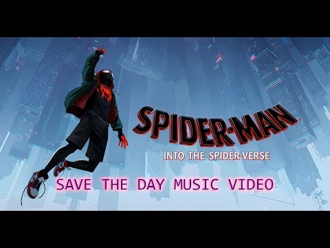 SAVE THE DAY MUSIC VIDEO | Spider-Man: Into The Spider-Verse