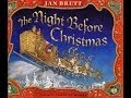 The Night Before Christmas by Clement Moore, illustrated by Jan Brett. Mp3