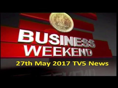 27th May 2017 Tv5 News Business Weekend