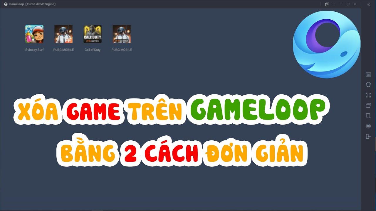 Hướng dẫn XÓA game trên GAMELOOP bằng 2 cách đơn giản   Tải Game Thôi