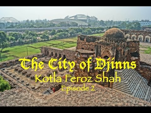 Kotla Feroz Shah : The City of Djinns - Episode 2
