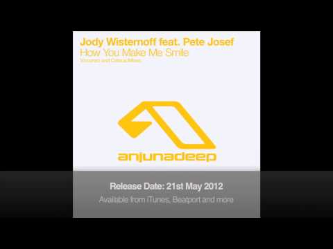 Jody Wisternoff feat. Pete Josef - How You Make Me Smile (Celsius Remix)