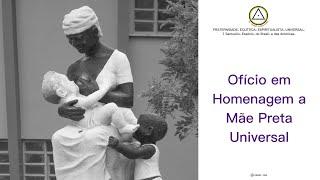 Ofício Eclético Universal em homenagem a Mãe Preta Universal