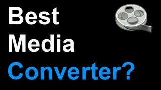What Is The Best Free Windows Audio / Video Converter In 2016?