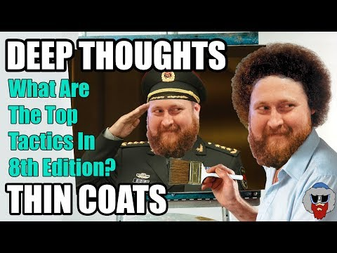 What Are the Top Tactics in Warhammer 40k 8th Edition? - Deep Thoughts, Thin Coats - Episode 19