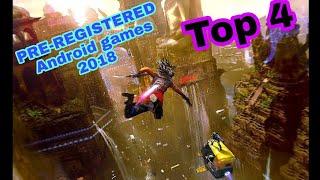 TOP 4 coming soon (pre-registered)  Android games 2018