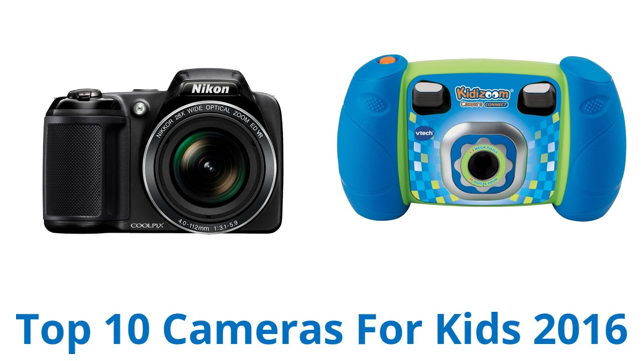 10 Best Cameras For Kids 2016 - YouTube