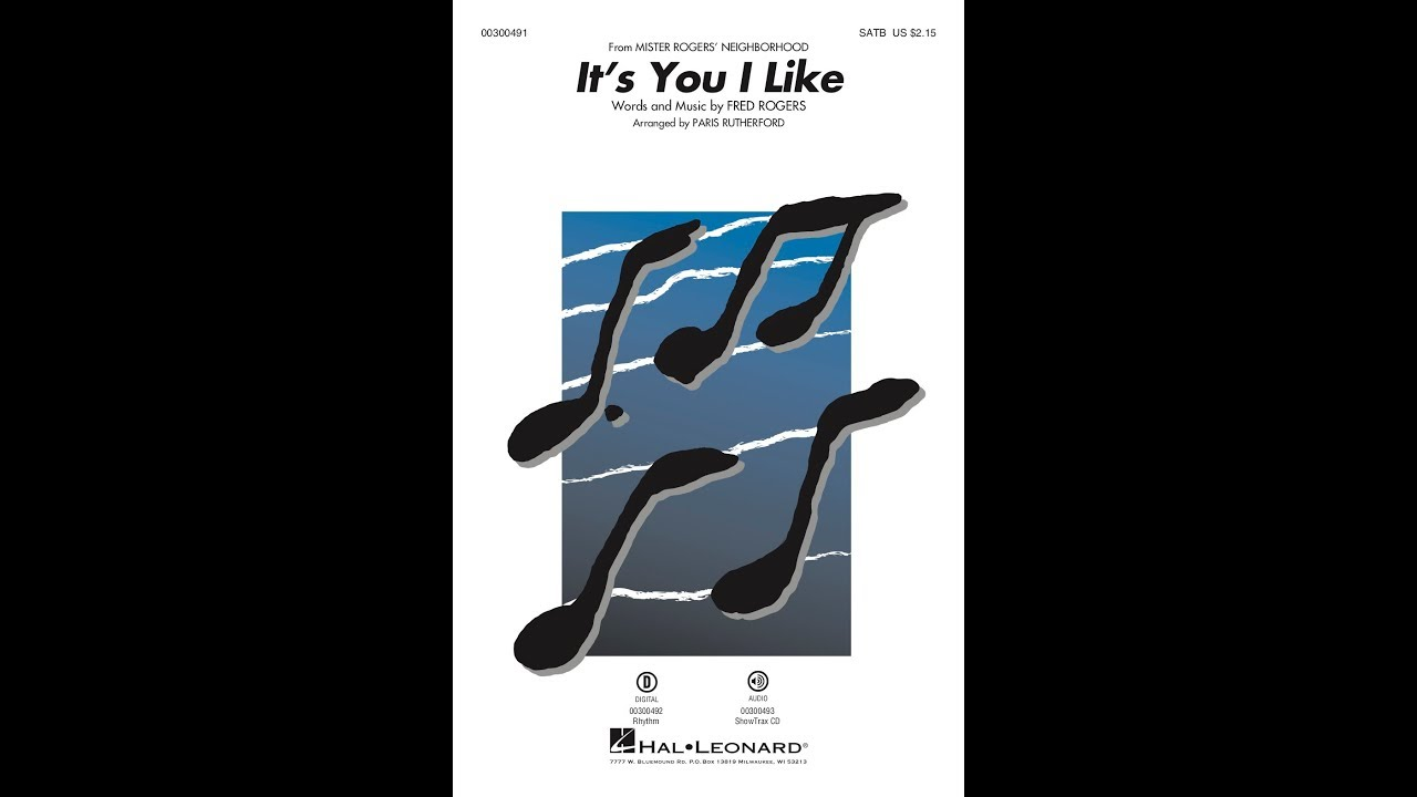 It S You I Like From Mister Rogers Neighborhood Satb Choir Arranged By Paris Rutherford Youtube