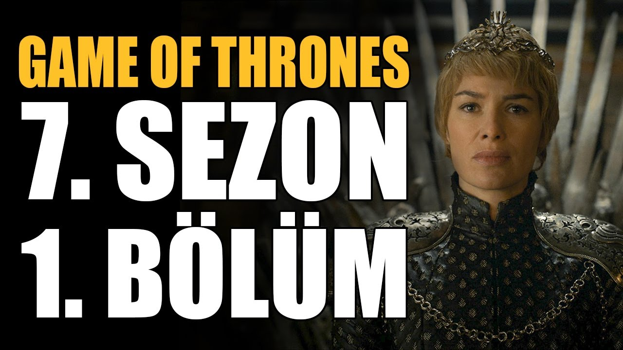 Game Of Thrones 7 Sezon 1 Bölüm Inceleme Ve Teoriler Youtube