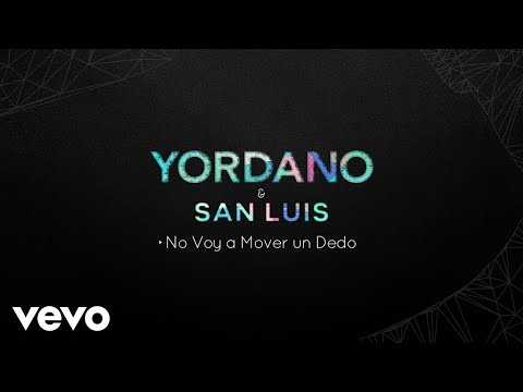 Yordano, San Luis – No Voy a Mover un Dedo (Audio)