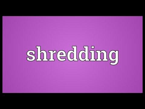 Shredding Meaning