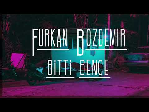 Furkan Bozdemir - Bitti Bence