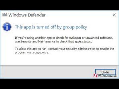 Cách mở windows defender | Hướng dẫn sửa lỗi window defender không mở được do : This app is turned of by grou[