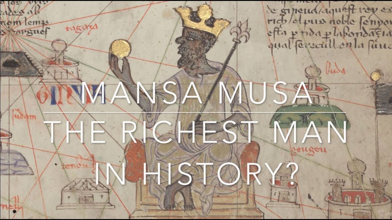 Mansa Musa: The Richest Man In History?