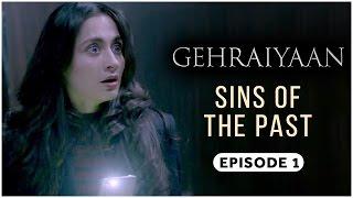 Gehraiyaan | Episode 1 - 'Sins Of The Past' | Sanjeeda Sheikh | A Web Series By Vikram Bhatt