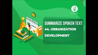 44: Urbanization Development | Summarize Spoken Text | 100 % Real Exam | Real Audio