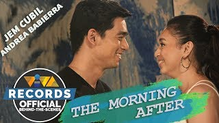 Jem Cubil and Andrea Babierra — The Morning After [Official MV Behind-The-Scenes]