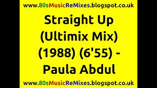 Straight Up (Ultimix Mix) - Paula Abdul