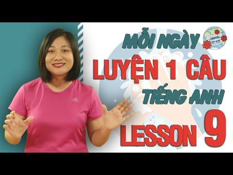 LESSON 9: LÀM THẾ NÀO ĐỂ TỰ BẢO VỆ MÌNH TRONG MÙA DỊCH COVID- 19? MỖI NGÀY LUYỆN 1 CÂU TIẾNG ANH|