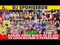 Download lagu DJ SpongeBob    Versi KAMEN RIDER BUILD Vs EX AID Vs LUPINRANGER & PATRANGER 😍😎