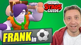 Brawl Stars Guide: How Frank can be the secret star of Brawl Ball