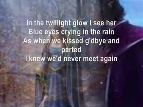 Blue Eyes Crying In The Rain with lyrics