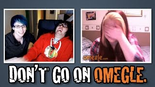 Don't Go On Omegle!!