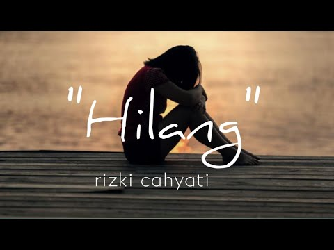 "Download Puisi ""Hilang"" by rizki cahyati"