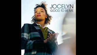 Good To Be Me by Jocelyn