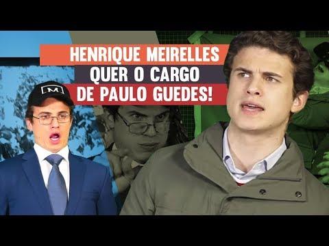 Henrique Meirelles quer o cargo de Paulo Guedes!