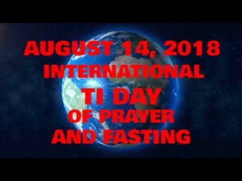THE COUNTDOWN'S ON: INTERNATIONAL TI DAY OF PRAYER AND FASTING: AUGUST 14, 2018