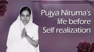Pujya Niruma's life before Self realization