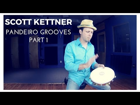 Pandeiro Groove Part 1 - Scott Kettner