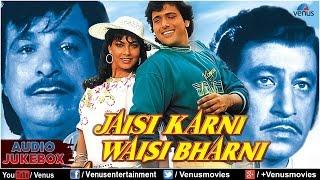 Jaisi Karni Waisi Bharni Full Songs Jukebox | Govinda, Kimi Katkar, Kader Khan || Audio Jukebox