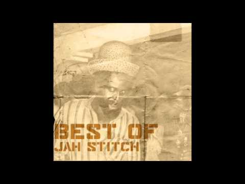 The Best Of Jah Stitch (Full Album)